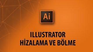 Illustrator Dersleri: Hizalama ve biçimleri bölme panelleri