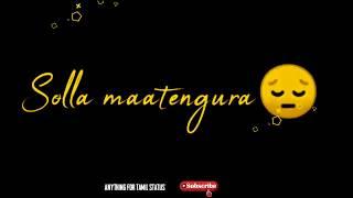 Kannala sollura kaiyala sollura song  blackscreen lyrics whatsapp status tamil video   new status