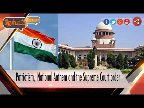 Nerpada Pesu : Supreme Court order's for Patriotism, National Anthem | 30/11/2016
