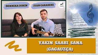 Ближе Господь к Тебе На Гагаузском языке Yakın Saabi Sana Gagauzça  Van Caraseni Domnika Dimin