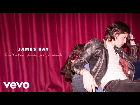 James Bay – Peer Pressure ft. Julia Michaels