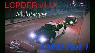 GTA 4 - LCPDFR v1.0 Multiplayer Ep.1 - LAPD Part 1