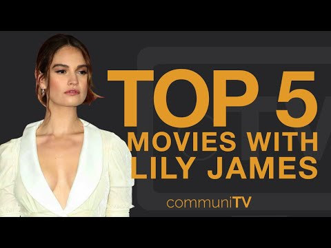top-5:-lily-james-movies