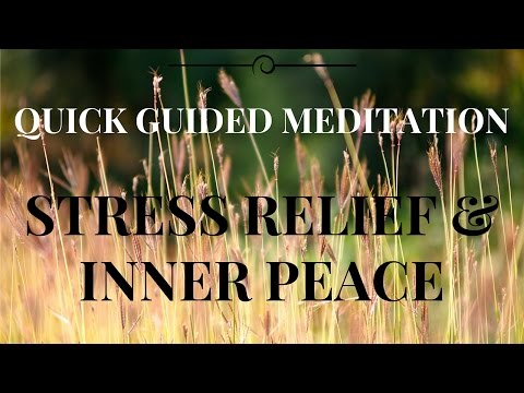 Quick GUIDED MEDITATION  for Stress Relief and Inner Peace Relaxation