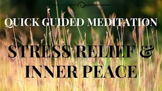 Quick GUIDED MEDITATION  for Stress Relief and Inner Peace (Relaxation)