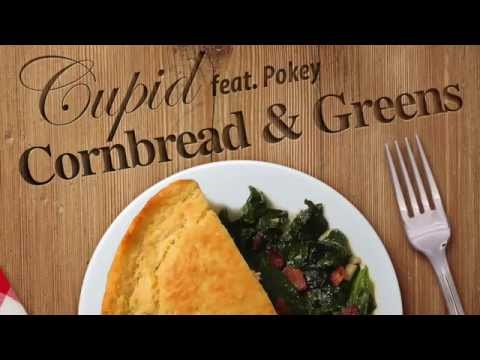 CUPID ft POKEY Cornbread and Greens NEW MUSIC