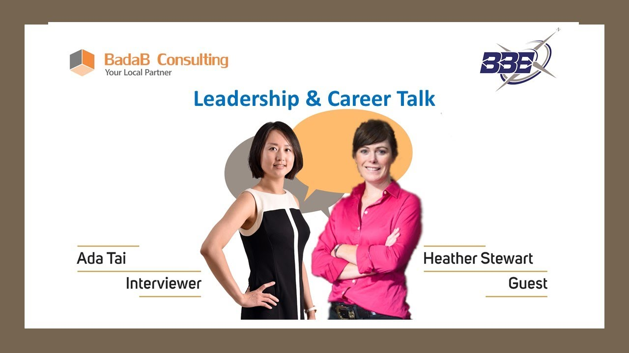 Leadership & Career - Interview with Heather Stewart, President, BBE