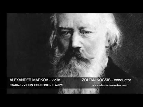 Alexander Markov  - Brahms Concerto Mov. III -- Zoltan Kocsis, conductor