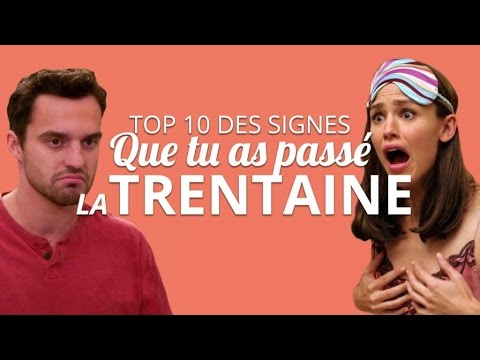 top 10 des signes que tu as pass la trentaine youtube