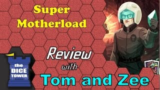 Super Motherload Review - with Tom and Zee