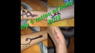 How to make tattoo at home |top 4 tattoo |2018 special