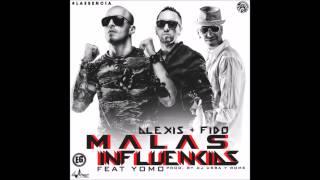 Malas Influencias - Alexis & Fido ft. Yomo