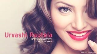 Urvashi Rautela (Bollywood Actress) By Sunil S Rawat