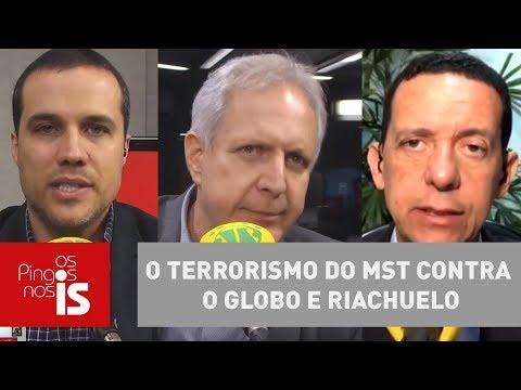 Debate: O terrorismo do MST contra O Globo e Riachuelo