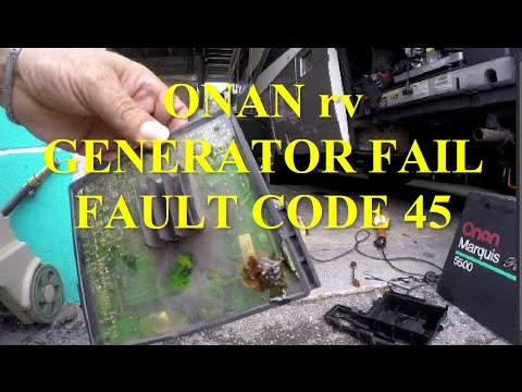ONAN 5500 rv GENERATOR FAIL - FAULT CODE 45 SHOP REPAIR - REPLACE CONTROL  BOARD