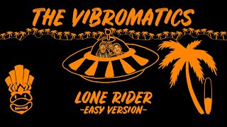 "THE VIBROMATICS ""Lone Rider"" - Easy Version [4K]"