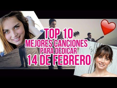 Top 10 Mejores Canciones Romanticas para dedicar 14 de Febrero - Edicion 2018
