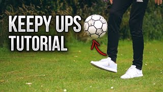 How to do Keepy Ups (Learn Quick & Easy!)