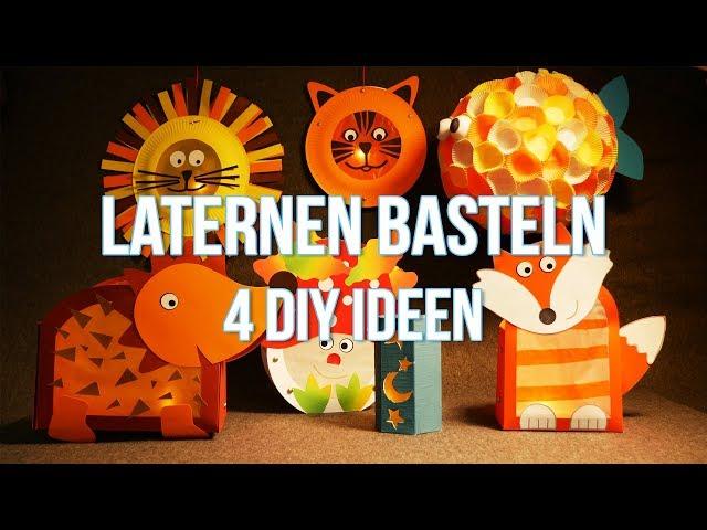 Laterne basteln - 4 tolle DIY Ideen für den St. Martins Zug oder Laternenumzug
