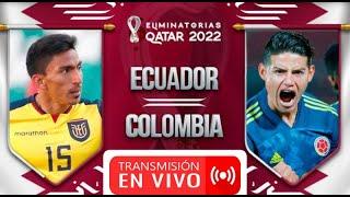 ECUADOR VS COLOMBIA EN VIVO🔴ELIMINATORIAS HOY 2020- COLOMBIA VS ECUADOR