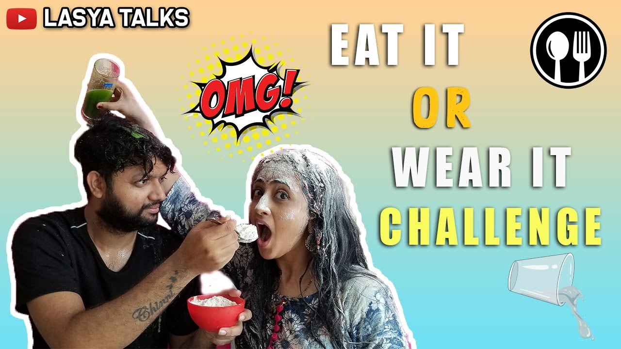 Lasya Talks    Wear It Or Eat It Challenge   
