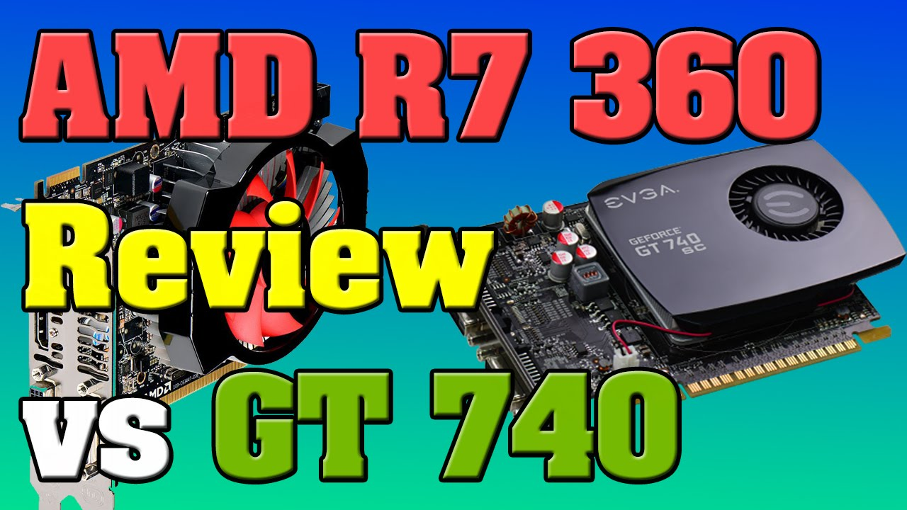 AMD R7 360 Review - R7 360 vs GT 740 at $100