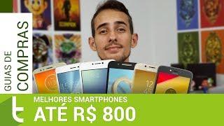 TOP 10 melhores smartphones por até R$ 800 para comprar no Brasil