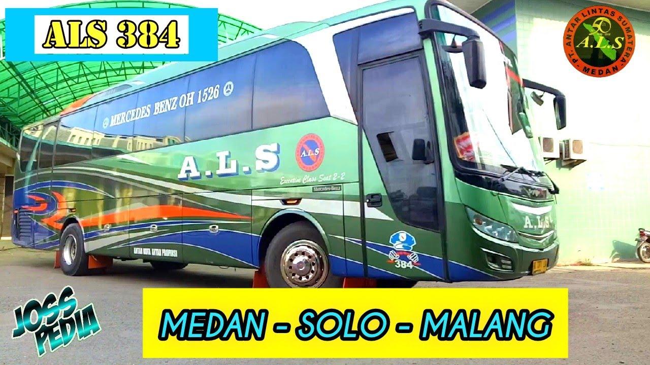 Bus ALS 384 trip Medan - Solo - Malang via P.Baru Lintas Tengah | PATAS JATIM Sumatera - Jawa