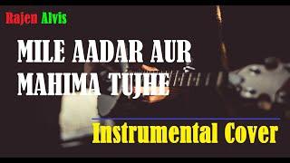 Mile aadar aur mahima tujhe   Hindi Christian Song   Instrumental Cover