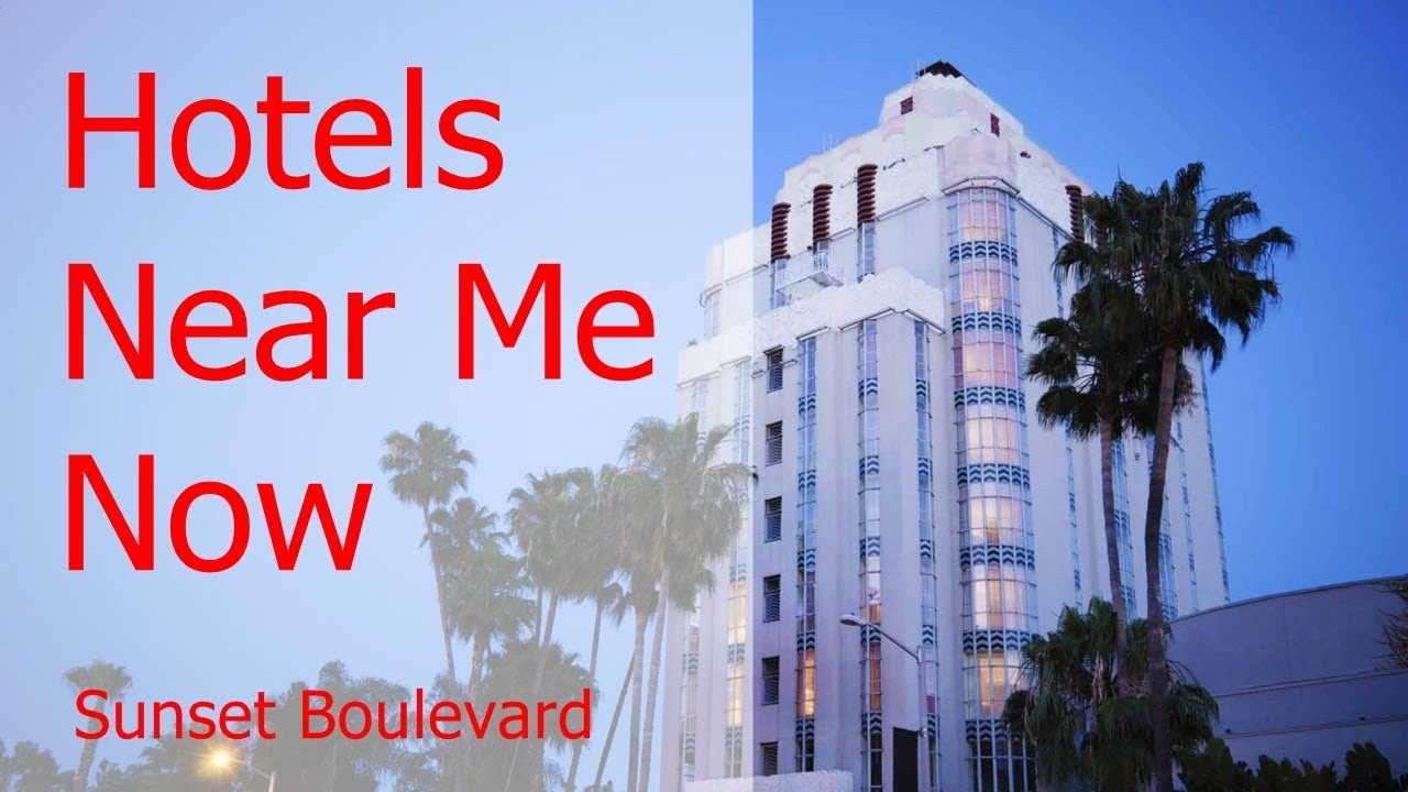 The 5 Best Hotels Near Me Now Sunset Boulevard Youtube
