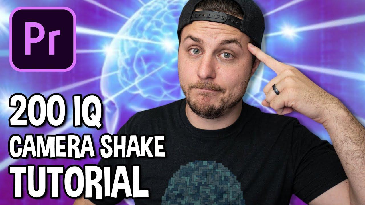 200 IQ Camera Shake Tutorial in Adobe Premiere