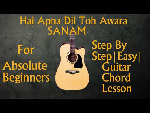 Hai Apna Dil To Awara | SANAM Rendition | Easy Guitar Chords Lesson | For Absolute Beginners