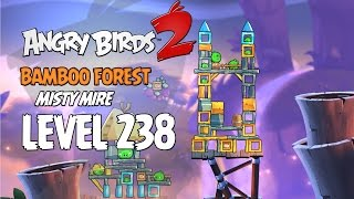 Angry Birds 2 Level 238 Bamboo Forest Misty Mire 3 Star Walkthrough
