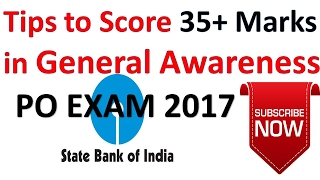 BEST STRATEGY TO SCORE 35+ MARKS IN GENERAL AWARENESS FOR  SBI PO 2017|IBPS EXAM 2017