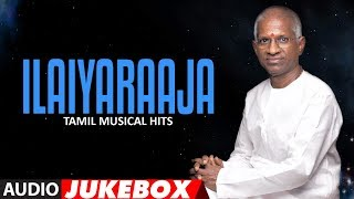 Ilaiyaraaja Tamil Musical Hits Jukebox    Tamil Hit Songs