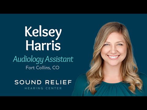 Kelsey Harris | Audiology Assistant | Sound Relief Hearing Center | Fort Collins, Colorado
