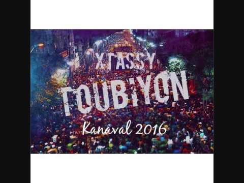 X-Tassy - Toubiyon! [Kanaval 2016]