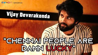 Chennai People are damn lucky | Vijay Deverakonda's One night stand with Chennai | Open Pannaa
