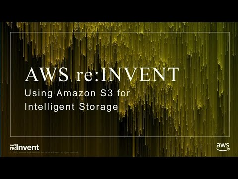 AWS re:Invent 2017: Using Amazon S3 for Intelligent Storage (DEM43)