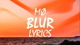 MØ - Blur (Lyrics)