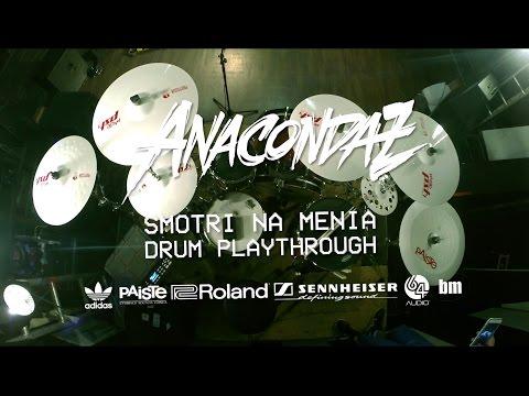 Anacondaz — Смотри на меня (Drum Playthrough, 2017)