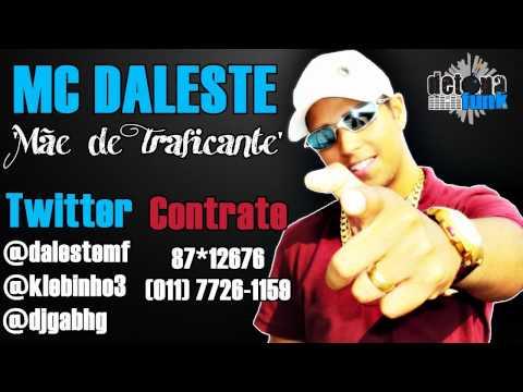 MC DALESTE - MÃE DE TRAFICANTE ♪ ' DJ GÁ BHG ' MUSICA NOVA LANÇAMENTO 2012 '3D'
