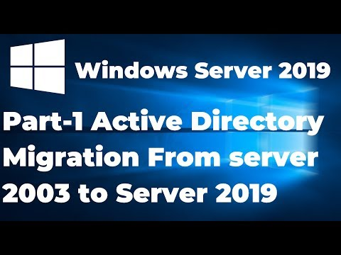 PART-1 Overview And Introduction | Migrate Active Directory From Server 2003 To Server 2019