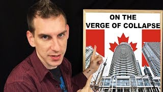 Canada Real Estate - The Verge Of Collapse