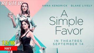 Review phim A Simple Favor - Khi bạn thân có lời thỉnh cầu bí ẩn - Khen Phim