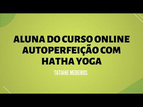 Tatiana, aluna do Curso Online Autoperfeição com Hatha Yoga