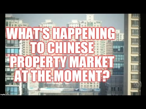What's happening to Chinese property market at the moment?