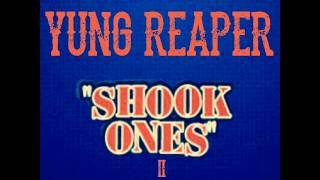 Shook Ones pt2 (Freestyle) - Yung Reaper