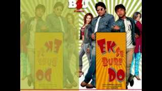 Aaisa Pehli Bar - Ek Se Bure Do (2009) Full Song