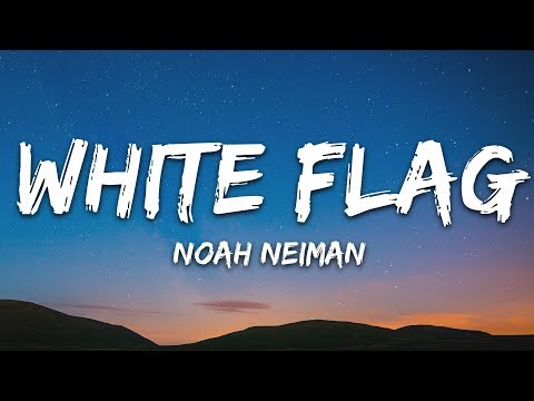 Noah Neiman - White Flag (Lyrics)